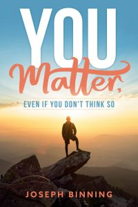 You Matter, even if you don't think so by Joseph Binning